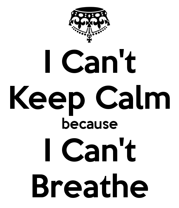 i-can-t-keep-calm-because-i-can-t-breathe-4
